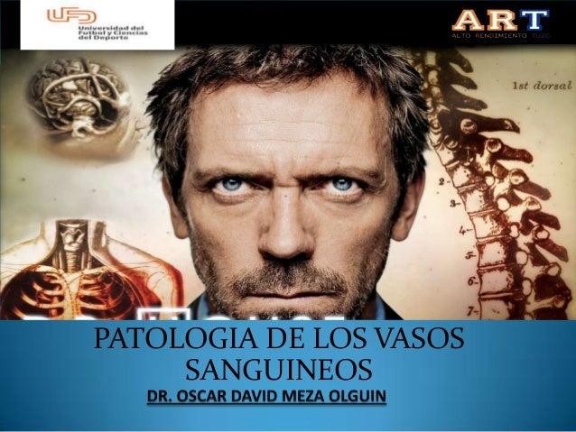 PATOLOGIA DE LOS VASOSSANGUINEOS