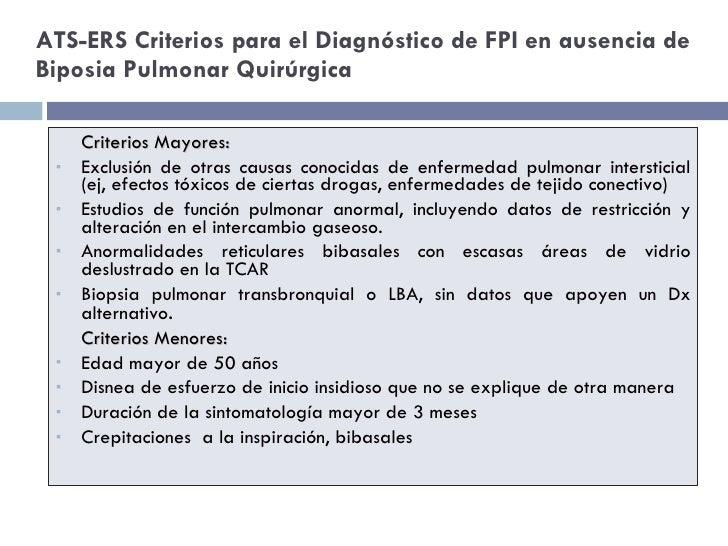 ATS-ERS Criterios para el Diagnóstico de FPI en ausencia de Biposia Pulmonar Quirúrgica <ul><li>Criterios Mayores: </li></...