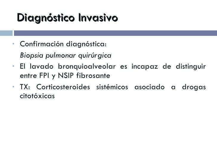 Diagnóstico Invasivo <ul><li>Confirmación diagnóstica: </li></ul><ul><li>Biopsia pulmonar quirúrgica  </li></ul><ul><li>El...