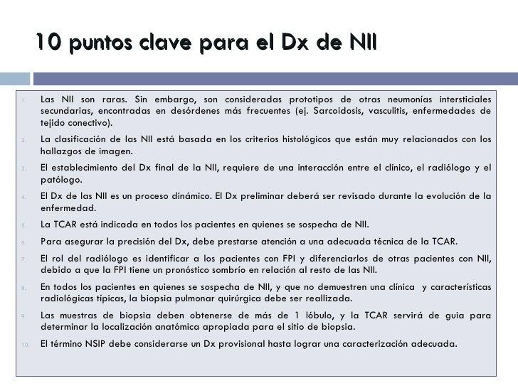 10 puntos clave para el Dx de NII <ul><li>Las NII son raras. Sin embargo, son consideradas prototipos de otras neumonías i...
