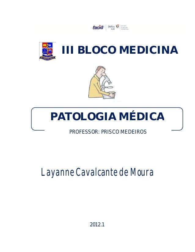 Layanne Cavalcante de Moura III BLOCO MEDICINA PATOLOGIA MÉDICA PROFESSOR: PRISCO MEDEIROS 2012.1