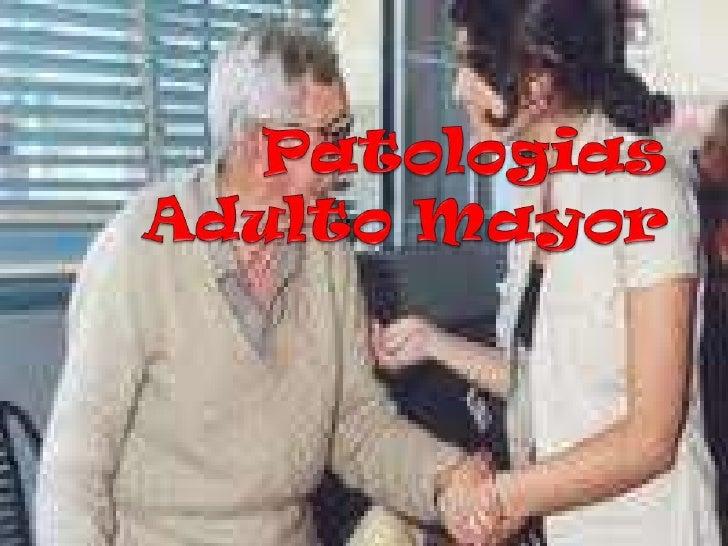 Patologias Adulto Mayor<br />