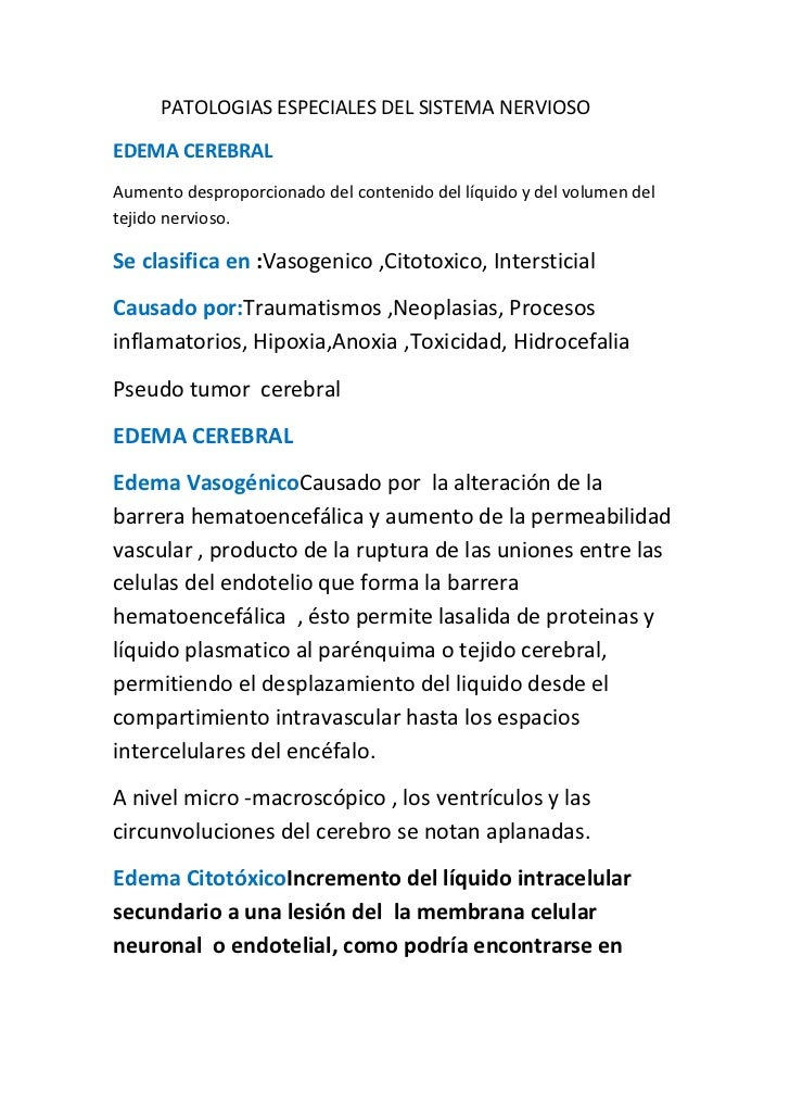 PATOLOGIAS ESPECIALES DEL SISTEMA NERVIOSOEDEMA CEREBRALAumento desproporcionado del contenido del líquido y del volumen d...