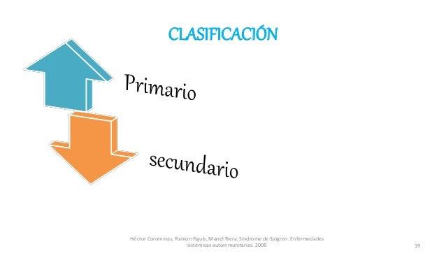 CLASIFICACIÓN Héctor Corominas, Ramon Figuls, Manel Riera. Sindrome de Sjögren. Enfermedades sistémicas autoinmunitarias. ...