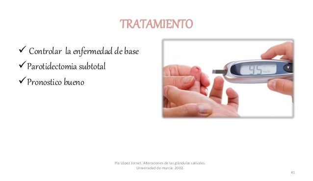 TRATAMIENTO  Controlar la enfermedad de base Parotidectomia subtotal Pronostico bueno Pía López Jornet. Alteraciones de...