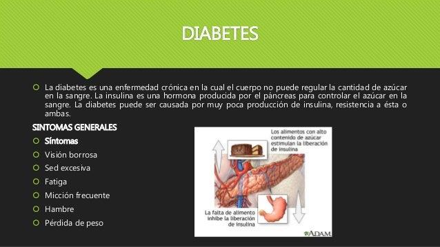 DIABETES  La diabetes es una enfermedad crónica en la cual el cuerpo no puede regular la cantidad de azúcar en la sangre....