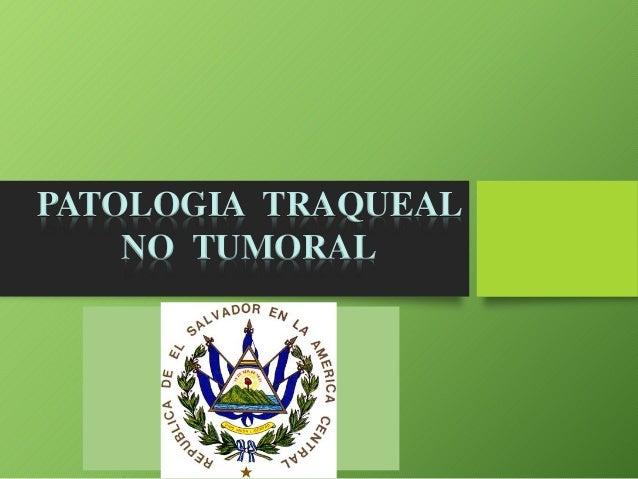 PATOLOGIA TRAQUEAL NO TUMORAL