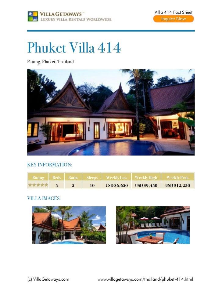 Villa 414 Fact SheetPhuket Villa 414Patong, Phuket, ThailandKEY INFORMATION:  Rating     Beds    Baths   Sleeps    Weekly ...