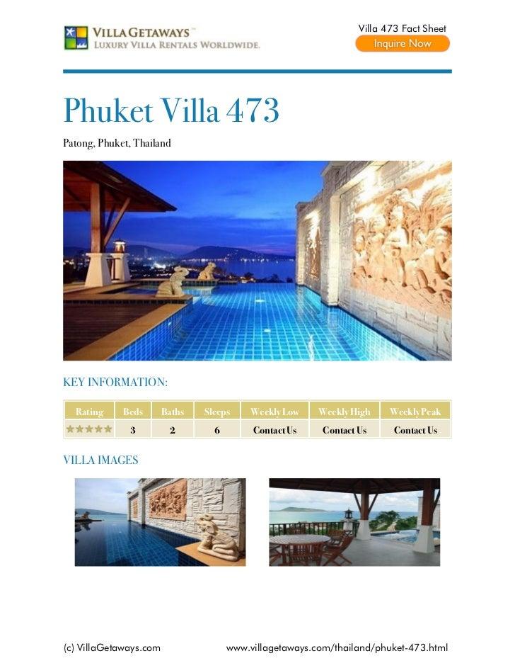 Villa 473 Fact SheetPhuket Villa 473Patong, Phuket, ThailandKEY INFORMATION:  Rating     Beds       Baths   Sleeps     Wee...