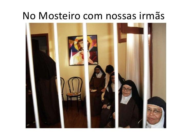No Mosteiro com nossas irmãs<br />