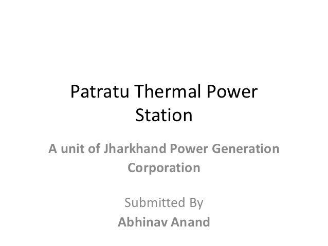 Patratu Thermal Power           StationA unit of Jharkhand Power Generation              Corporation           Submitted B...