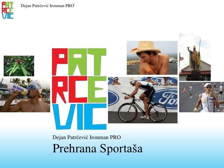 Dejan Patrčević Ironman PRO`                     Dejan Patrčević Ironman PRO                  Prehrana Sportaša