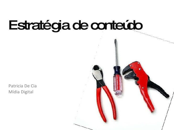 Estratégia de conteúdo Patricia De Cia Mídia Digital