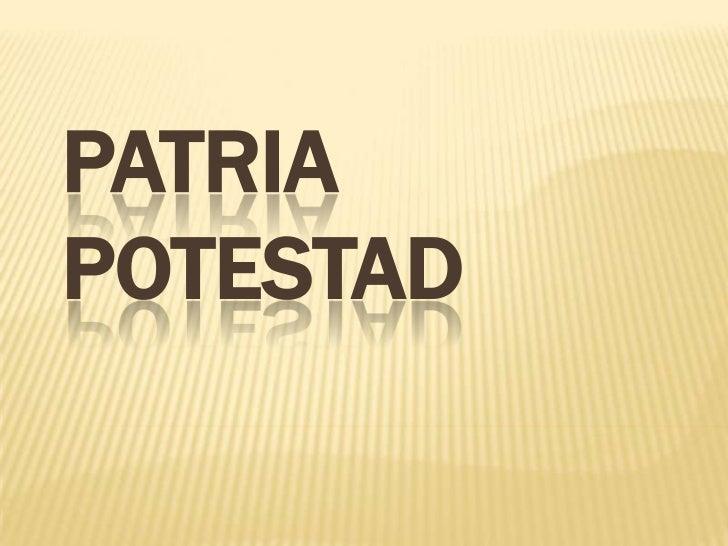 PATRIA POTESTAD<br />
