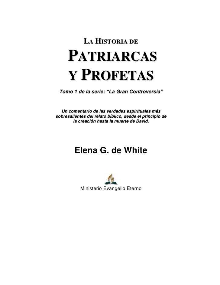 """LA HISTORIA DE      PATRIARCAS      Y PROFETAS Tomo 1 de la serie: """"La Gran Controversia""""  Un comentario de las verdades e..."""