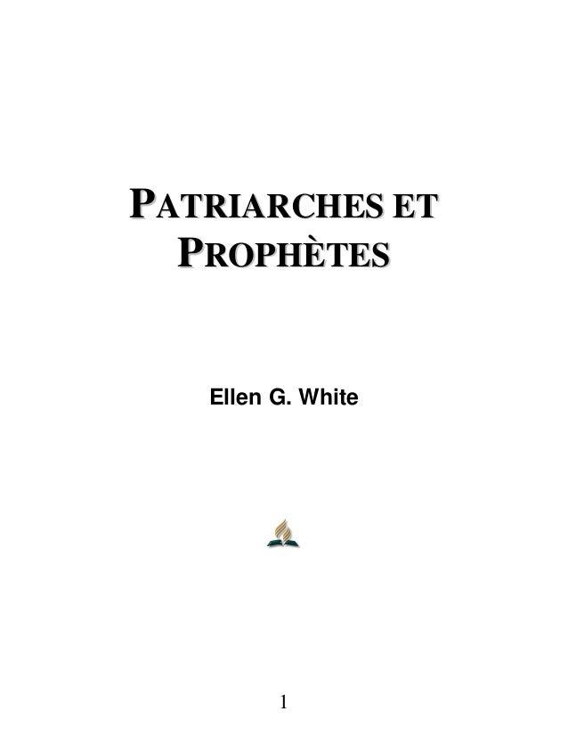 1 PPAATTRRIIAARRCCHHEESS EETT PPRROOPPHHÈÈTTEESS Ellen G. White