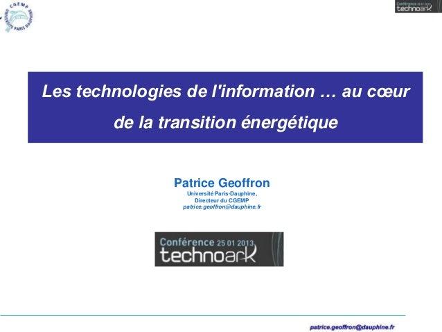 Les technologies de linformation … au cœur        de la transition énergétique               Patrice Geoffron             ...