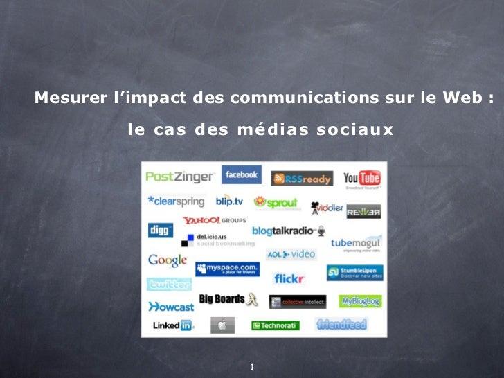 Mesurer l'impact des communications sur le Web :           le c a s des médi a s s oci a u x                             1