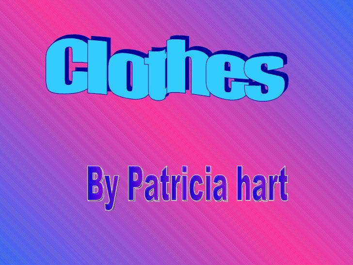 Clothes By Patricia hart