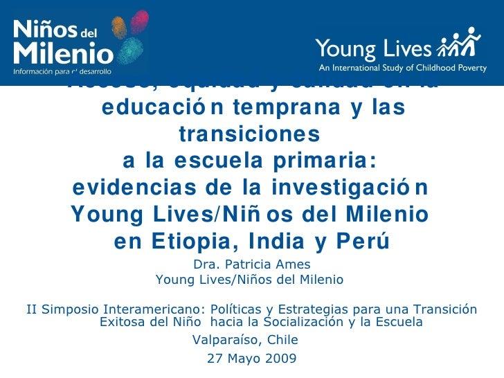 Acceso, equidad y calidad en la educación temprana y las transiciones  a la escuela primaria:  evidencias de la investigac...