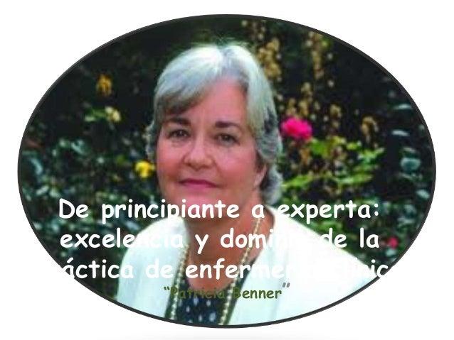 """De principiante a experta: excelencia y dominio de la práctica de enfermería clínica """"Patricia Benner"""""""