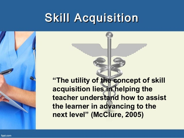 benner s skill acquisition of knowledge from novice to expert Dr patricia benner is a nursing theorist who first developed a model for the   acquire nursing knowledge - one could gain knowledge and skills (knowing how ).