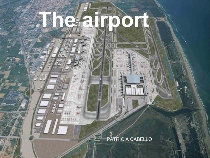 The airport PATRICIA CABELLO