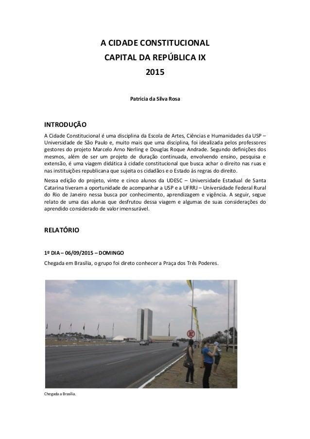A CIDADE CONSTITUCIONAL CAPITAL DA REPÚBLICA IX 2015 Patricia da Silva Rosa INTRODUÇÃO A Cidade Constitucional é uma disci...