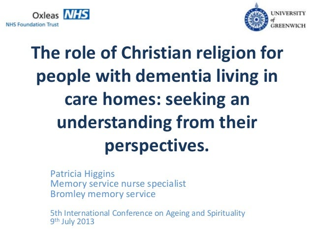 The role of Christian religion for people with dementia living in care homes: seeking an understanding from their perspect...