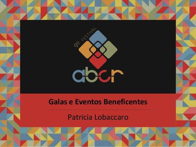 Patricia Lobaccaro Galas e Eventos Beneficentes