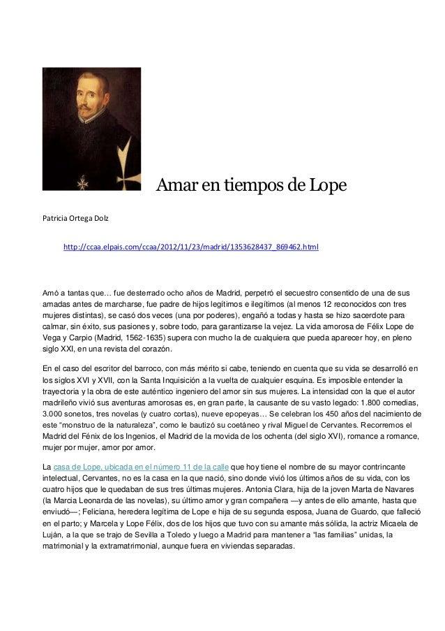 Amar en tiempos de LopePatricia Ortega Dolz      http://ccaa.elpais.com/ccaa/2012/11/23/madrid/1353628437_869462.htmlAmó a...