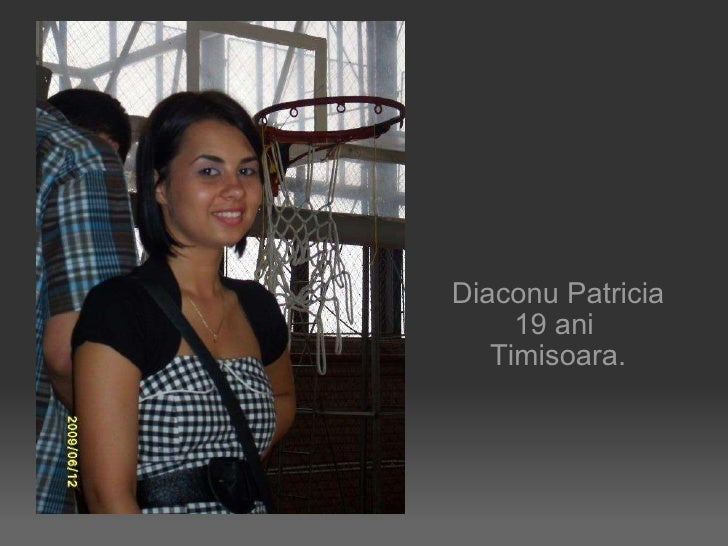 Diaconu Patricia 19 ani Timisoara.