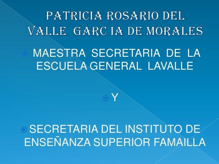    MAESTRA SECRETARIA DE LA    ESCUELA GENERAL LAVALLE             Y SECRETARIA DEL              INSTITUTO DEENSEÑANZA ...