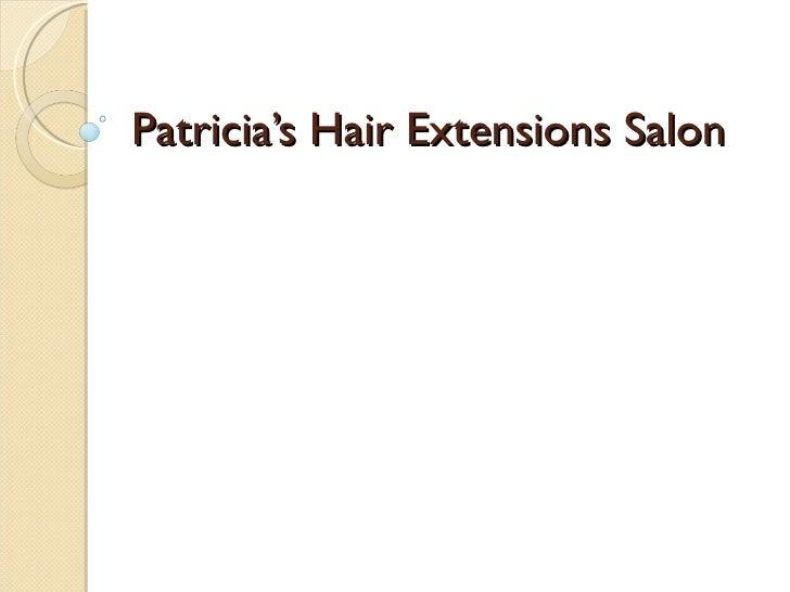 Patricia's Hair Extensions Salon