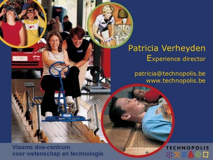 Patricia VerheydenExperience director<br />patricia@technopolis.be<br />www.technopolis.be<br />