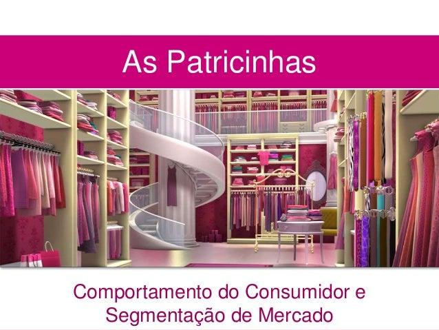 As Patricinhas Comportamento do Consumidor e Segmentação de Mercado