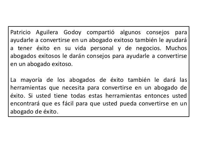 Patricio Aguilera Godoy - Consejos para ayudarte a ser un abogado exitoso Slide 2