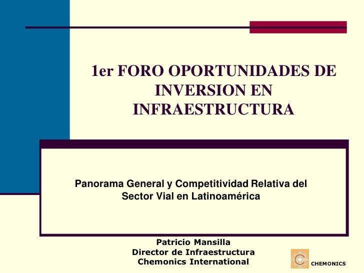 1er FORO OPORTUNIDADES DE          INVERSION EN        INFRAESTRUCTURAPanorama General y Competitividad Relativa del      ...