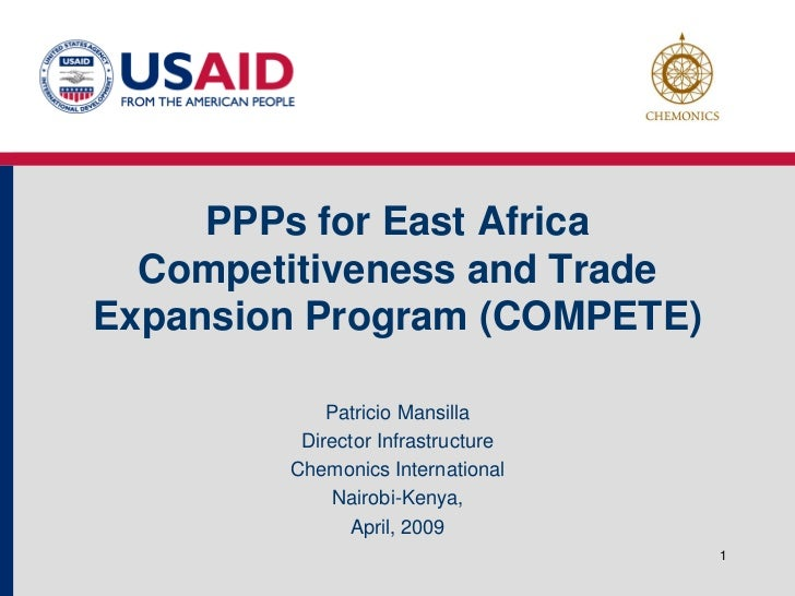 PPPs for East Africa  Competitiveness and TradeExpansion Program (COMPETE)            Patricio Mansilla         Director I...
