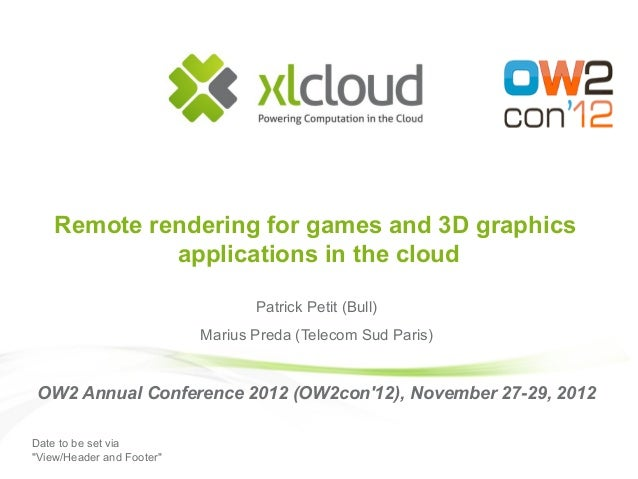 "Date to be set via ""View/Header and Footer"" Remote rendering for games and 3D graphics applications in the cloud Patrick P..."