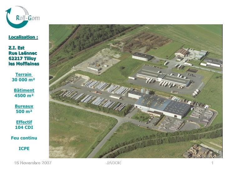 Localisation : Z.I. Est Rue Laënnec 62217 Tilloy  les Mofflaines Terrain  30 000 m²  Bâtiment 4500 m² Bureaux 500 m² Effec...