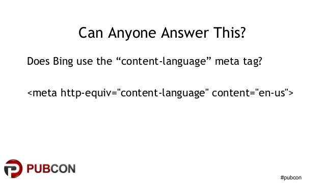 """#pubcon Can Anyone Answer This? Does Bing use the """"content-language"""" meta tag? <meta http-equiv=""""content-language"""" content..."""