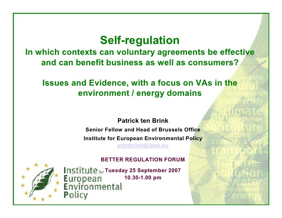 Self-regulation In which contexts can voluntary agreements be effective     and can benefit business as well as consumers?...