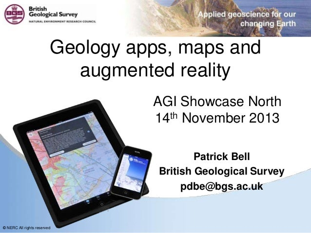 Geology apps, maps and augmented reality AGI Showcase North 14th November 2013 Patrick Bell British Geological Survey pdbe...