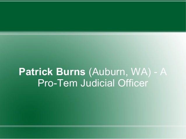 Patrick Burns (Auburn, WA) - A Pro-Tem Judicial Officer