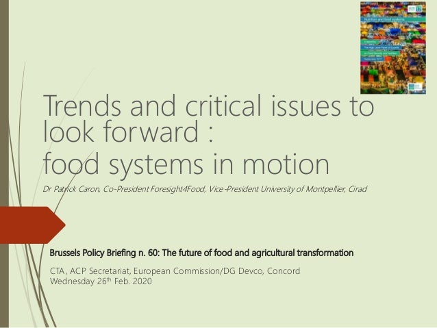 Brussels Policy Briefing n. 60: The future of food and agricultural transformation CTA, ACP Secretariat, European Commissi...
