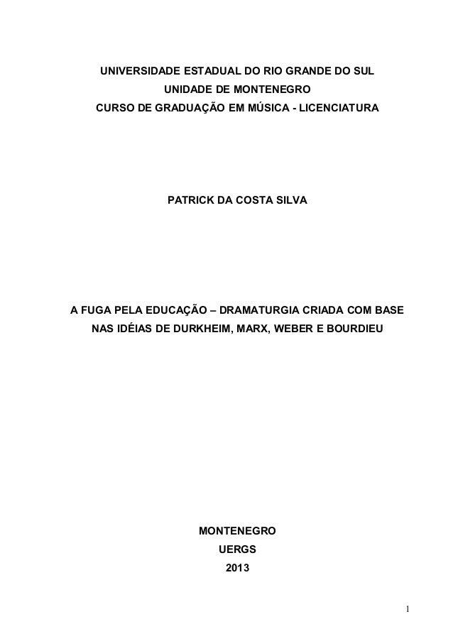 UNIVERSIDADE ESTADUAL DO RIO GRANDE DO SUL UNIDADE DE MONTENEGRO CURSO DE GRADUAÇÃO EM MÚSICA - LICENCIATURA PATRICK DA CO...