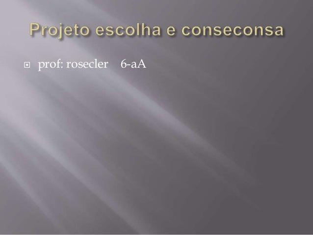  prof: rosecler 6-aA