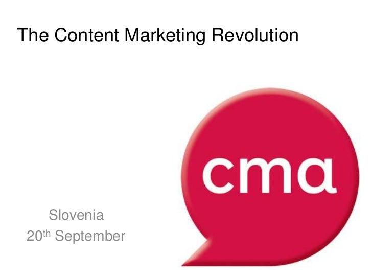 The Content Marketing Revolution     Slovenia 20th September