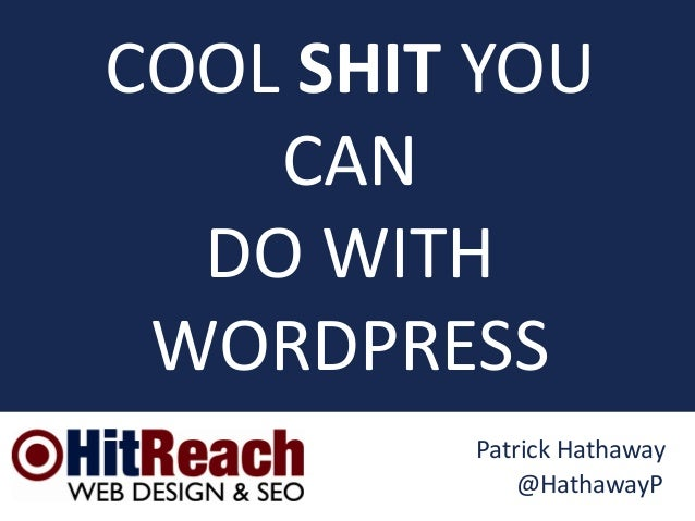 @HathawayP Patrick Hathaway COOL SHIT YOU CAN DO WITH WORDPRESS